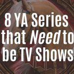8 YA Series that Need to be TV Shows