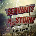 Welcome to Servants of the Storm with Delilah S. Dawson
