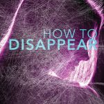How to Disappear by Ann Stampler