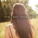 On the Inspiration for The Last Forever