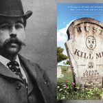 Behind the Book | Just Kill Me & H.H. Holmes