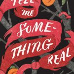 Behind the Book: Tell Me Something Real