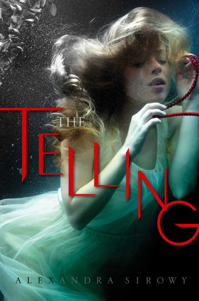 Read the extended excerpt of The Telling by Alexandra Sirowy