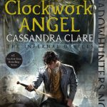 8 Reasons Why THE CLOCKWORK ANGEL Is About To Capture Your Heart