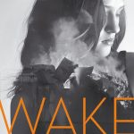 3 Reasons to Read Wake