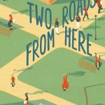 two-roads-from-here-9781481430616_hr