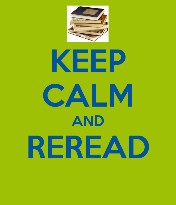 keep calm and reread