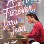 I Read <i>Always and Forever, Lara Jean</i> for the First Time and Here's What Happened