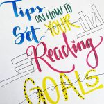 Tips On How to Set Your Reading Goals and Reading Habits